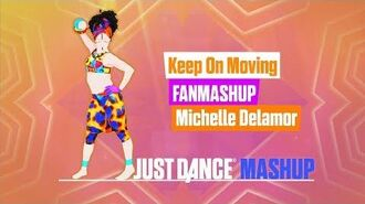 Keep on Moving Just Dance 2018 FanMade Mashup