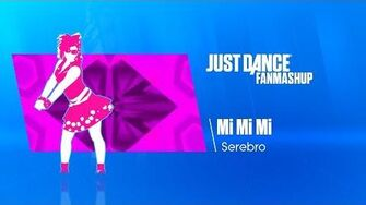 Mi Mi Mi Just Dance 2019 FanMade Mashup