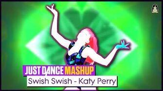 Swish Swish Just Dance FanMade Mashup