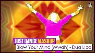 Blow Your Mind (Mwah) Just Dance 2018 FanMade Mashup