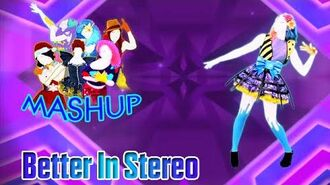 Better In Stereo - Just Dance FanMade Mashup