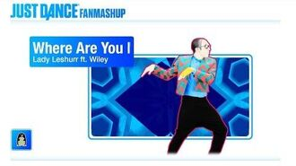 Where Are You Now? Just Dance 2019 FanMade Mashup