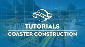 Planet Coaster Tutorial - Coaster Construction