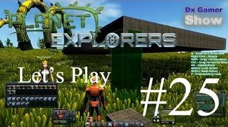 Planet Explorers 0.72 - Let's play 25-0