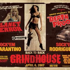 Planet Terror and Death Proof.