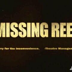 <i>Missing Reel</i>
