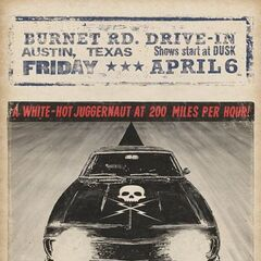 Burnet RD. Drive-In, April 6. Show start at DUSK.