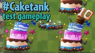 PvZ2 - Caketank - Unfinished Gameplay - Beta 7.3.1