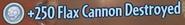 Flax Cannon Destroyed