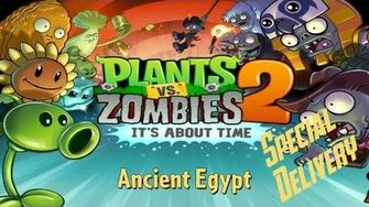 Plants vs Zombies™ 2 - Walkthrough - Ancient Egypt - Special Delivery