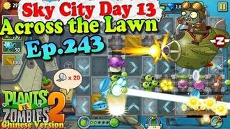 Plants vs. Zombies 2 (China) - Across the Lawn 1 - Sky City Day 13 (Ep.243)