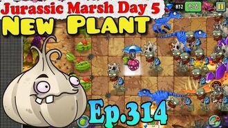 Plants vs. Zombies 2 (China) - New Plant Garlic - Jurassic Marsh Day 5 (Ep.314)