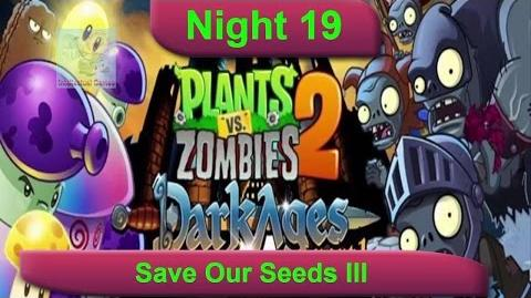 Dark Ages Night 19 Save Our Seeds III Plants vs Zombies 2 Dark Ages Part 2