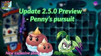 Penny's Pursuit, Chinese Exclusive plants and more - PvZ2 Chinese Version 2.5.0 update Preview