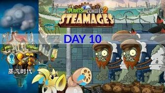 Day 10 Steam Ages -Plants Vs Zombies 2 Chinese Version Steam Ages 2