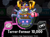 Terror-Former 10,000