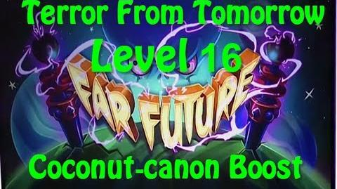 Terror From Tomorrow Level 16 Coconut canon Boost Plants vs Zombies 2 Endless