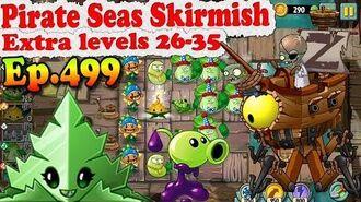 Plants vs. Zombies 2 - Pirate Seas Skirmish - Extra hard levels 26-35 (Ep.499)