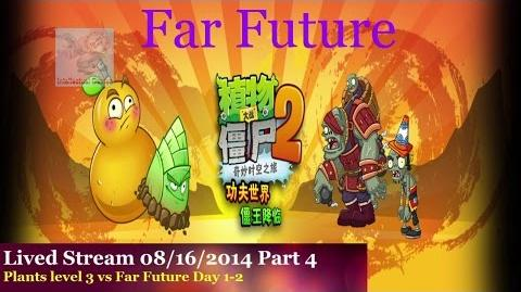 Lived Stream 16 08 14 Part 4 Far Future Day 1 to 2 Plants vs zombies 2 chinese Kungfu
