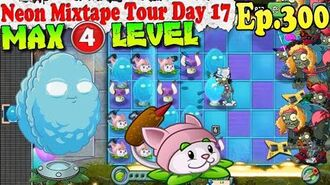 Plants vs. Zombies 2 (China) - Infi-nut MAX 4 level - Neon Mixtape Tour Day 17 (Ep.300)