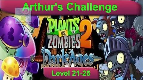 Arthur's Challenge Level 21 to 25 Plants vs Zombies 2 Dark Ages
