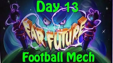 Far Future Day 13 - Football Mech - Plants vs Zombies 2