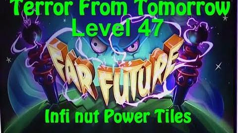 Terror From Tomorrow Level 47 Infi nut Power Tiles Plants vs Zombies 2 Endless
