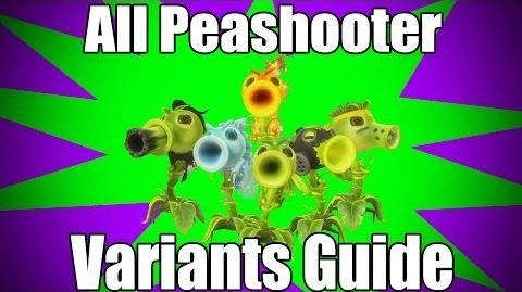 Peashooter Variants Guide
