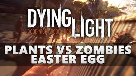 Dying Light Plants vs Zombies Easter Egg