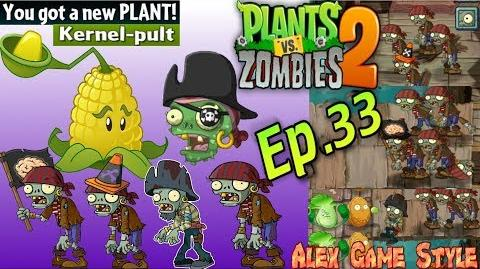 Plants vs. Zombies 2 Got a New Plant Kernel-Pult Pirate Seas Day 1 (Ep