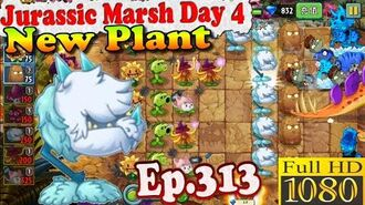 Plants vs. Zombies 2 (China) - New Cold Snapdragon - Jurassic Marsh Day 4 (Ep.313)