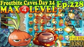 Plants vs. Zombies 2 (China) - Stunion MAX 4 level - Frostbite Caves Day 24 (Ep.228)