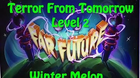 Terror From Tomorrow Level 2 Winter Melon Plants vs Zombies 2 Endless