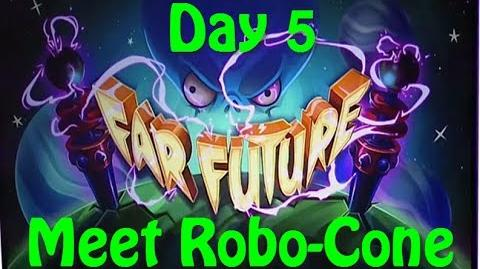 Far Future Day 5 - Meet Robo Cone - Plants vs Zombies 2