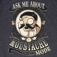 Ask me about mustache mode shirt 2