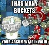 I HAS MANY BUCKETS MAGNET SHROOM MEME