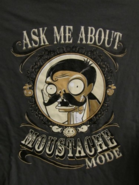 Ask me about mustache mode shirt