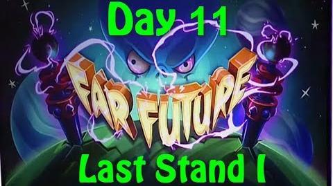 Far Future Day 11 - Last Stand I - Plants vs Zombies 2