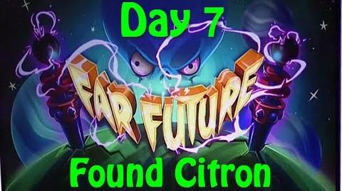 Far Future Day 7 - Found Citron - Plants vs Zombies 2