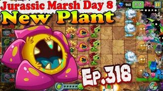 Plants vs. Zombies 2 (China) - New Primal Rafflesia - Jurassic Marsh Day 8 (Ep.318)