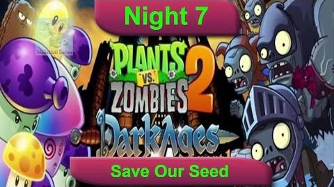 Dark Ages Night 12 Save Our Seed Plants vs Zombies 2 Dark Ages Part 2