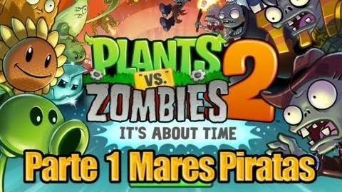 Plants vs Zombies 2 - Parte 1 Mares Piratas - Español