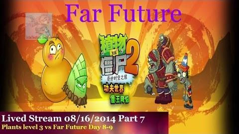 Lived Stream 16 08 14 Part 7 Far Future Day 8 to 9 Plants vs zombies 2 chinese Kungfu World