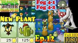 Plants vs. Zombies - New Plantern Cactus - Fog 4-1 - Fog 4-2 - Classic PC HD (Ep