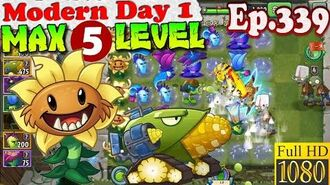 Plants vs. Zombies 2 (China) - Primal Sunflower MAX 5 level - Modern Day 1 (Ep.339)