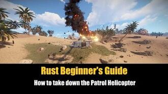 Rust Beginner's Guide - How To Take Down The Patrol Helicopter