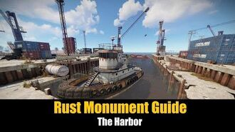 Rust Monument Guide - The Harbor -UPDATED-
