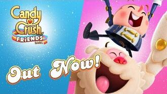Candy Crush Friends Saga – Out Now!