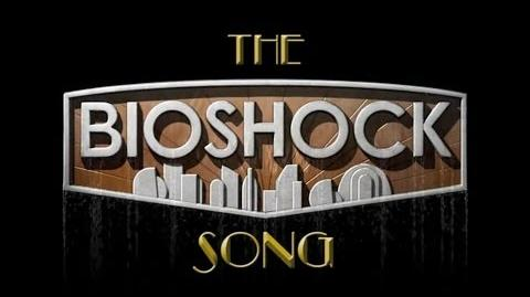 The BIOSHOCK Song