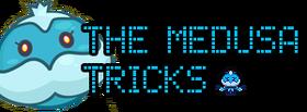 The Medusa Tricks
